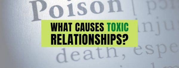 9 Causes Of Toxic Relationships!
