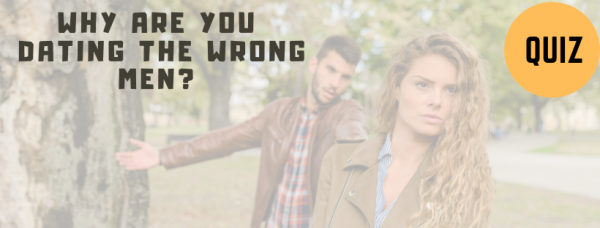QUIZ: Why are you attracting the wrong men?
