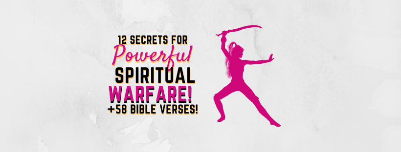 12 Spiritual Warfare Prayer Points + 58 Bible Verses!