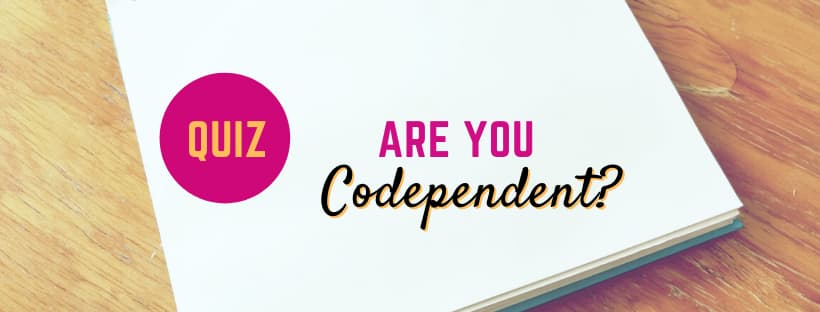QUIZ: Are you codependent?