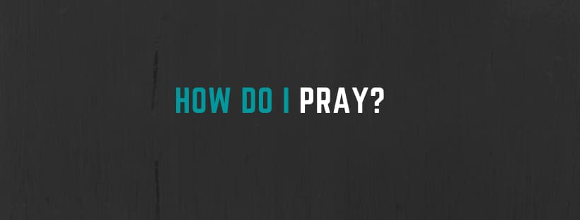 How To Pray: 8 Biblical Tips for Beginners Learning!