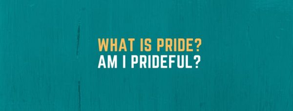 How to be More Humble: 6 Causes of Pride!