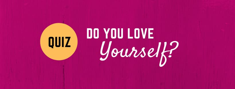 Self-esteem Quiz: Do You Love Yourself?