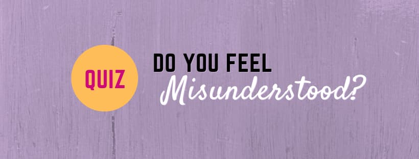 QUIZ: Do you feel misunderstood or heard?