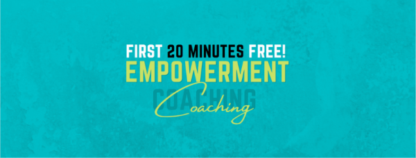 Empowerment For Women: First 20 Minutes Free: 1:1 Coaching!
