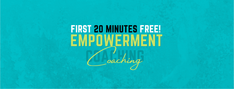 Empowerment Coaching: First 20 Minutes Free!
