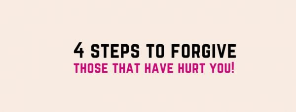 4 Steps To Forgive Those That Offend You!