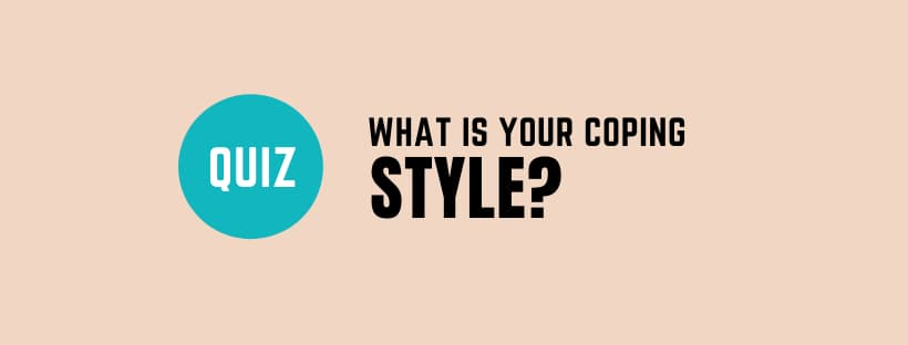 QUIZ: What is your coping style?