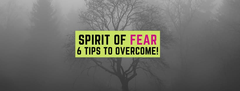 Do Not FEAR: 6 Secrets to Overcome Spirit of Fear!