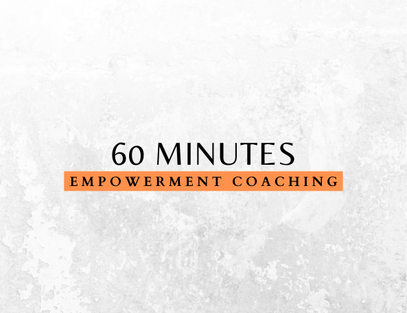 60 Minutes - Empowerment Coaching Session