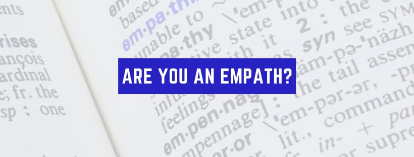 Am I An Empath? Tips + Test!