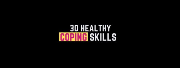 32 Healthy Coping Skills List!