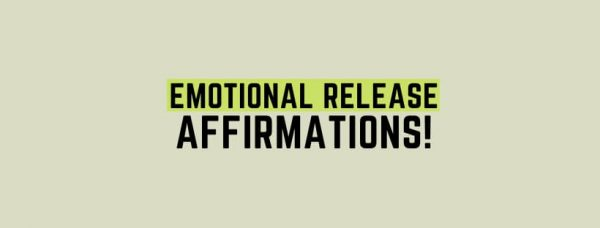 75 Action Affirmations for Daily Emotional Release !