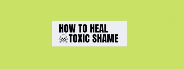 6 Steps to Heal The Cycle of Shame!