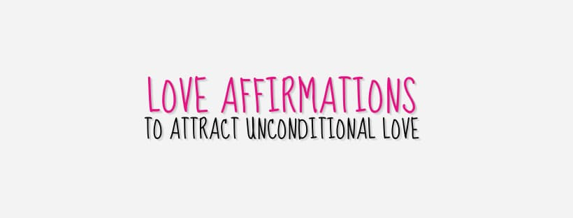 Positive Love Affirmations to Attract & Find Your Soul Mate