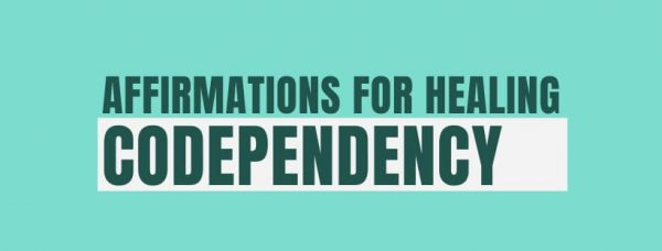88 Healing Codependent Affirmations for Quick Recovery